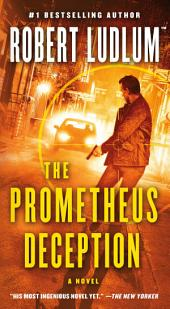 The Prometheus Deception: A Novel