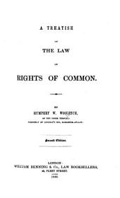 A Treatise on ... the Law of Rights of Common