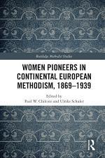 Women Pioneers in Continental European Methodism, 1869-1939