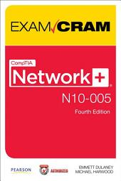 CompTIA Network+ N10-005 Exam Cram: Edition 4