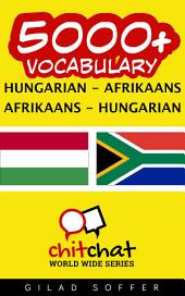 5000+ Hungarian - Afrikaans Afrikaans - Hungarian Vocabulary