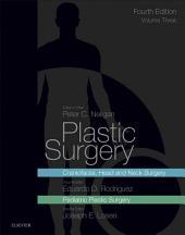 Plastic Surgery E-Book: Volume 3: Craniofacial, Head and Neck Surgery and Pediatric Plastic Surgery, Edition 4