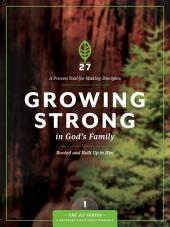Growing Strong in God's Family: A Course in Personal Discipleship to Strengthen Your Walk with God