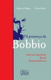 A presença de Bobbio: América espanhola, Brasil, Península Ibérica