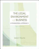 The Legal Environment of Business  A Managerial Approach  Theory to Practice