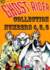 The Ghost Rider Collection, Numbers 4, 5, 6