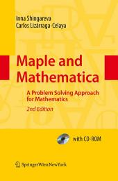 Maple and Mathematica: A Problem Solving Approach for Mathematics, Edition 2
