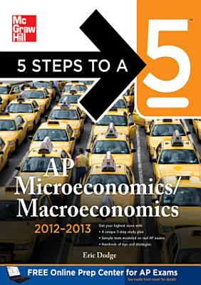 5 Steps to a 5 AP Microeconomics Macroeconomics with CD ROM  2012 2013 Edition PDF