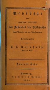 Beyträge zur leichtern Übersicht des Zustandes der Philosophie beym Anfange des 19. Jahrhunderts: Band 2