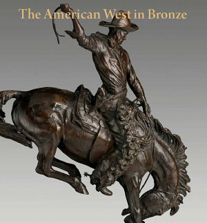 The American West in Bronze  1850   1925 PDF