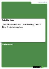 """""""Der blonde Eckbert"""" von Ludwig Tieck - Eine Erzähltextanalyse"""
