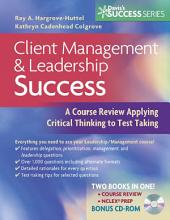 Client Management & Leadership Success: A Course Review Applying Critical Thinking to Test Taking