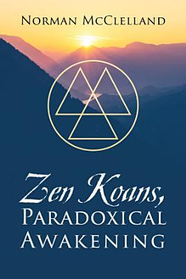Zen Koans  Paradoxical Awakening