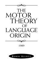 The Motor Theory of Language Origin PDF