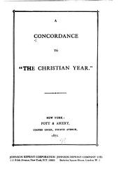 "A Concordance to ""The Christian Year""."