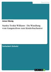 Stanley Tookie Williams - Die Wandlung vom Gangsterboss zum Kinderbuchautor
