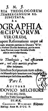 Memoria theologorum Wirtembergensium resuscitata: m. Supplement, Volume 1