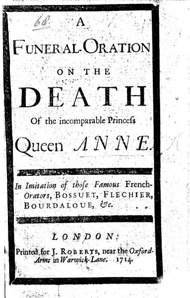 Download A Funeral Oration on the death of the incomparable princess Queen Anne  etc Book