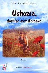 Ushuaia, dernier mot d'amour: Romance fantastique captivante