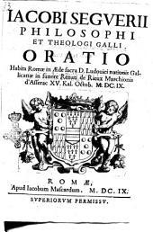 Iacobi Seguerii philosophi et theologi Galli oratio habita Romæ in æde sacra D. Ludouici nationis Gallicanæ in funere Renati de Rieux marchionis d'Asserac 15. Kal. Octob. 1609