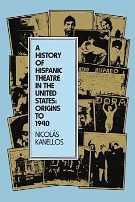 A History of Hispanic Theatre in the United States