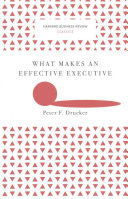 What Makes an Effective Executive  Harvard Business Review Classics  PDF