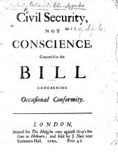 Civil Security, not Conscience, concern'd in the bill concerning occasional conformity
