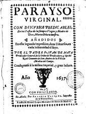 Parayso virginal, Con discursos predicables en las fiestas de la siempre Virgen María, madre de Dios... Por el P. Fr. Juan de Mata,...