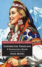Constructing Yugoslavia PDF