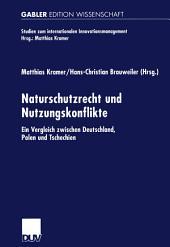 Naturschutzrecht und Nutzungskonflikte: Ein Vergleich zwischen Deutschland, Polen und Tschechien