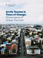 Arctic Tourism in Times of Change:: Dimensions of Urban Tourism
