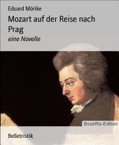Mozart auf der Reise nach Prag: eine Novelle