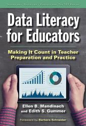 Data Literacy for Educators: Making It Count in Teacher Preparation and Practice