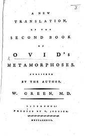 A new translation of the second book of Ovid's Metamorphoses. Published by ... W. Green