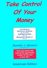 Take Control of Your Money: Success Starts With the Opportunity to Plan for the Rest of Your Life: American Edition