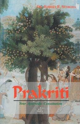 Prakriti Your Ayurvedic Constitution