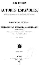 Romancero general: ó, Coleccion de romances castellanos anteriores al siglo XVIII