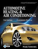 Today's Technician: Automotive Heating & Air Conditioning Classroom Manual and Shop Manual
