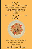 The Comprehensive Guide to Mediterranean Diet