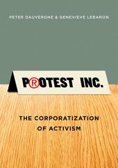 Protest Inc.: The Corporatization of Activism