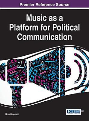 Music as a Platform for Political Communication PDF