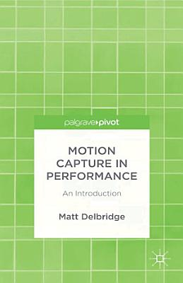 Motion Capture in Performance