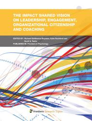 The Impact Of Shared Vision On Leadership Engagement And Organizational Citizenship Book PDF