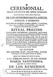 Ceremonial segun las reglas del missal romano: ilustrado con doctrinas de los authores mas classicos ...