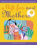 A Gift for New Mothers PDF