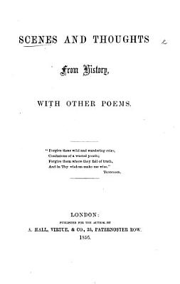 Scenes and Thoughts from History  with other poems   By Sophia Matilda Holworthy   PDF