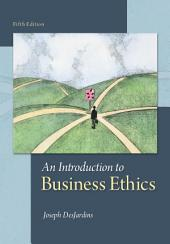 Introduction to Business Ethics: 11th Edition