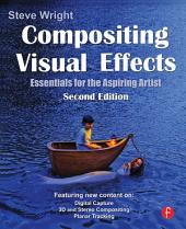 Compositing Visual Effects: Essentials for the Aspiring Artist, Edition 2