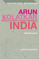 Arun Kolatkar and Literary Modernism in India PDF
