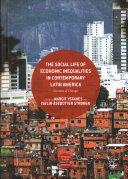 The Social Life of Economic Inequalities in Contemporary Latin America PDF